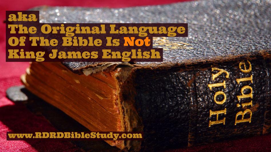 RDRD Bible Study Original Language of the Bible aka
