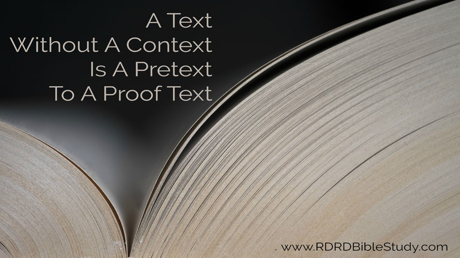 RDRD Bible Study A Text Without A Context Is A Pretest To A Proof Text