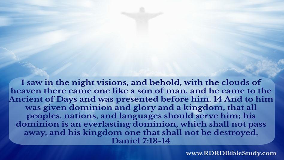 RDRD Bible Study Daniel 7 13-14