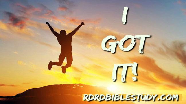 RDRD Bible Study Exegesis I Got It