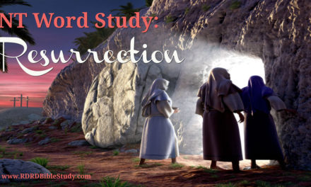 NT Word Study: RESURRECTION