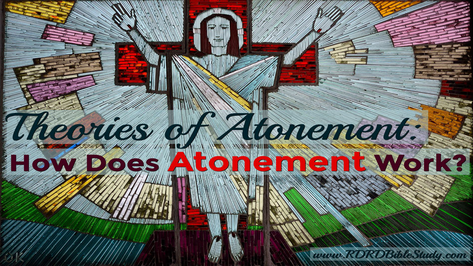 Theories of Atonement: How Does Atonement Work?