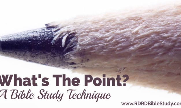 What's The Point? A Bible Study Technique